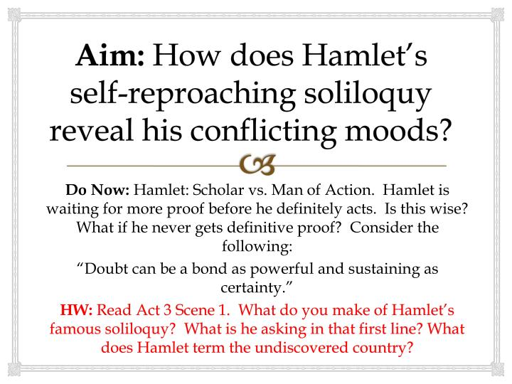 aim how does hamlet s self reproaching soliloquy reveal his conflicting moods