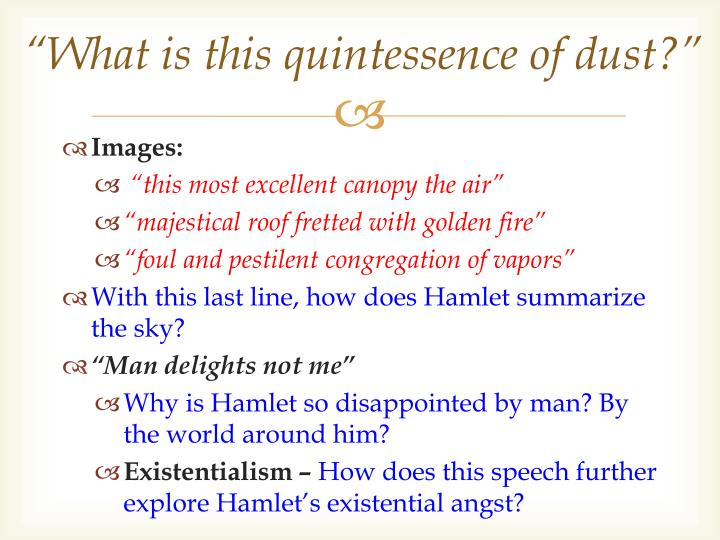 """""""What is this quintessence of dust?"""""""