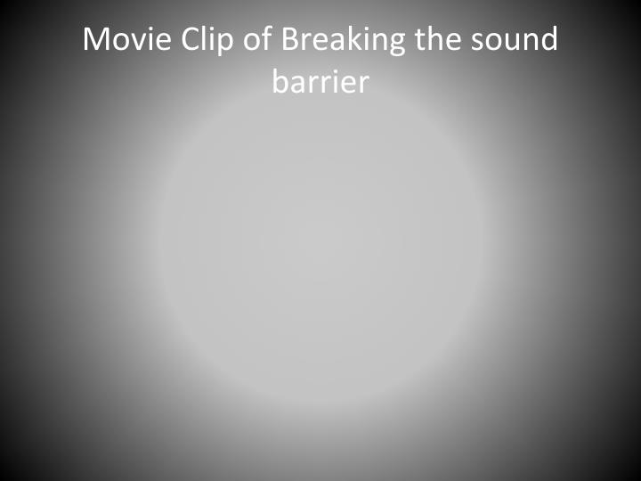 Movie Clip of Breaking the sound barrier