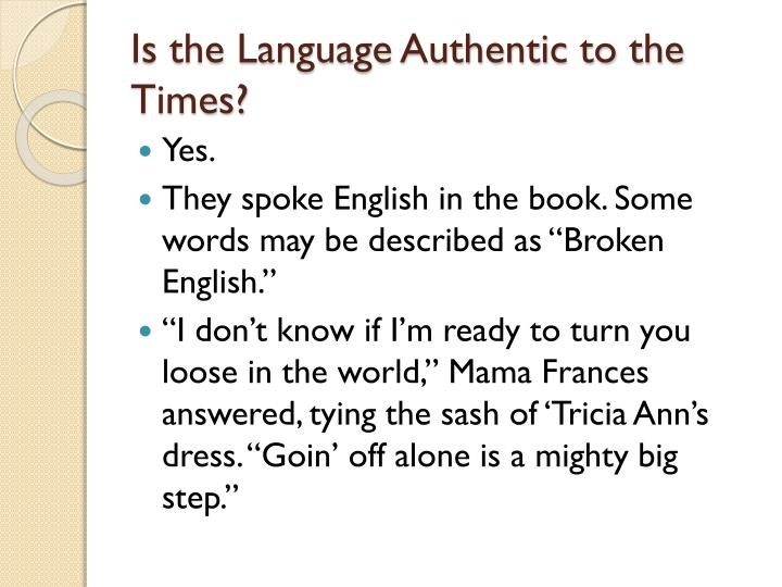 Is the Language Authentic to the Times?