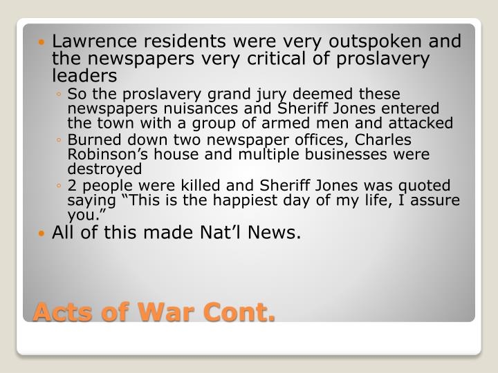 Lawrence residents were very outspoken and the newspapers very critical of proslavery leaders