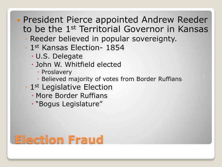 President Pierce appointed Andrew Reeder to be the 1