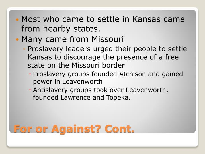 Most who came to settle in Kansas came from nearby states.