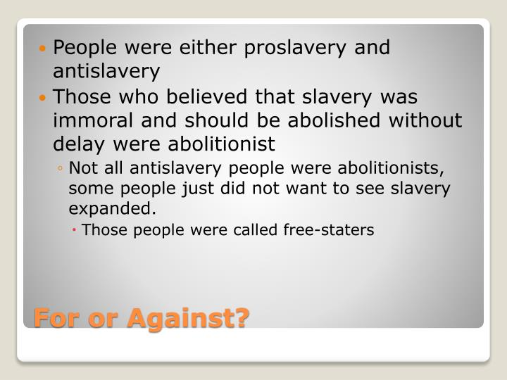 People were either proslavery and antislavery