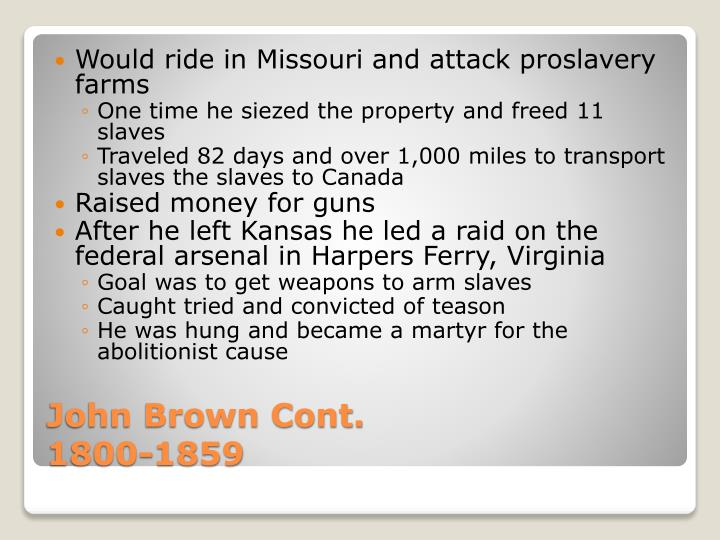 Would ride in Missouri and attack proslavery farms