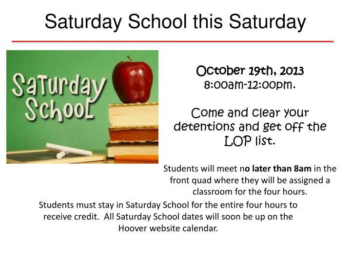 Saturday School this Saturday