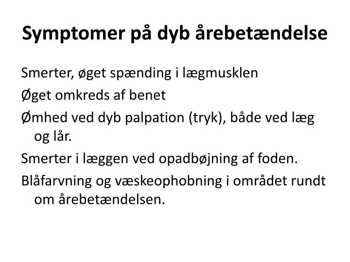 Symptomer på dyb årebetændelse