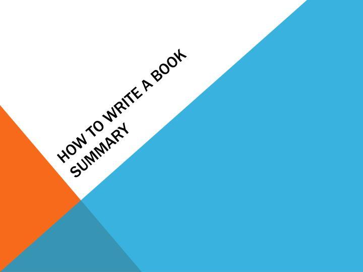 Powerpoint on how to write a summary