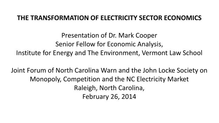 THE TRANSFORMATION OF ELECTRICITY SECTOR ECONOMICS