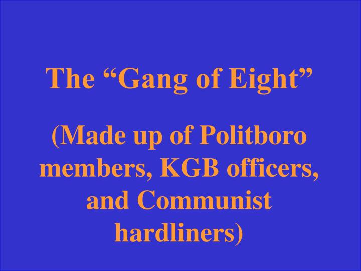 "The ""Gang of Eight"""