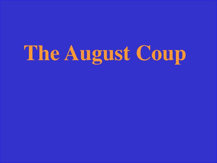 The August Coup