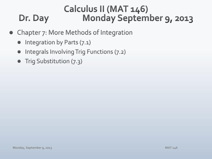 Calculus ii mat 146 dr day monday september 9 2013