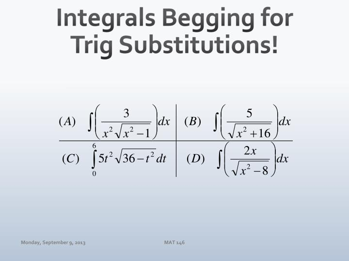 Integrals Begging for