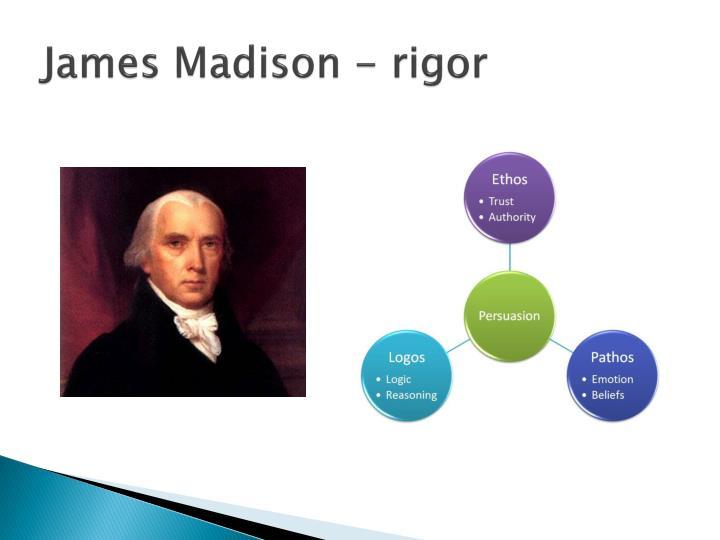 James Madison - rigor