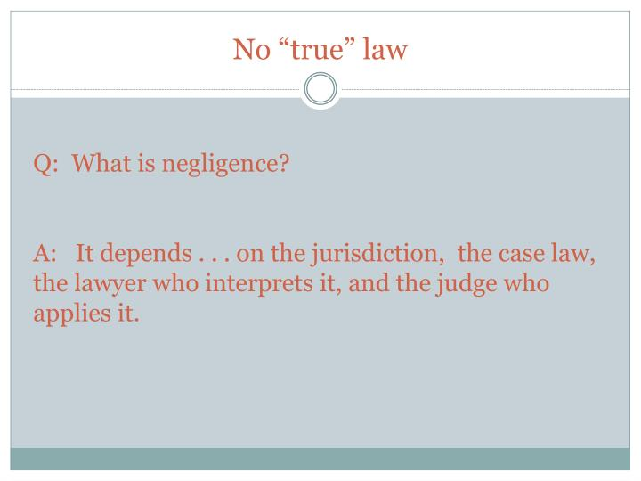 "No ""true"" law"