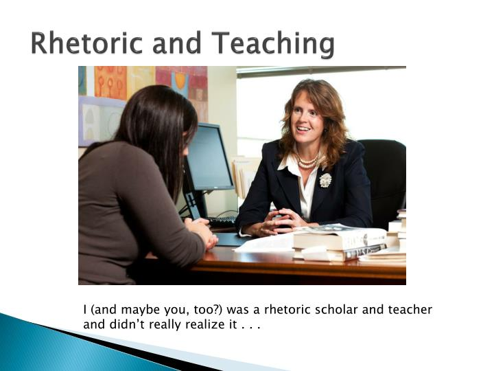 Rhetoric and Teaching