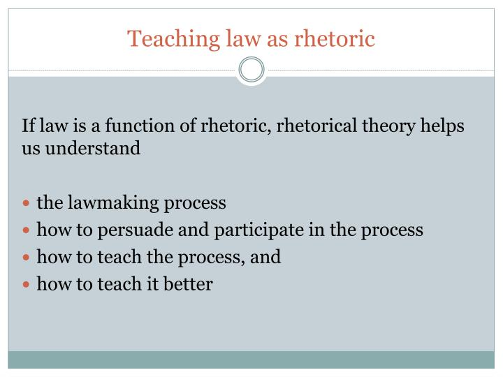 Teaching law as rhetoric