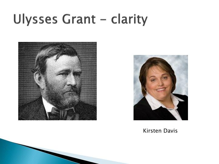 Ulysses Grant - clarity