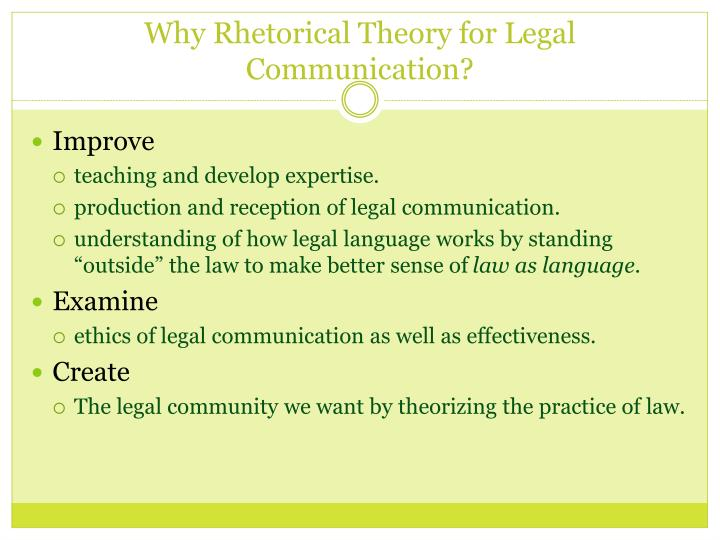 Why Rhetorical Theory for Legal Communication?