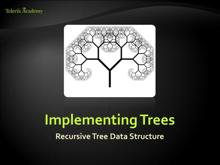 Implementing Trees