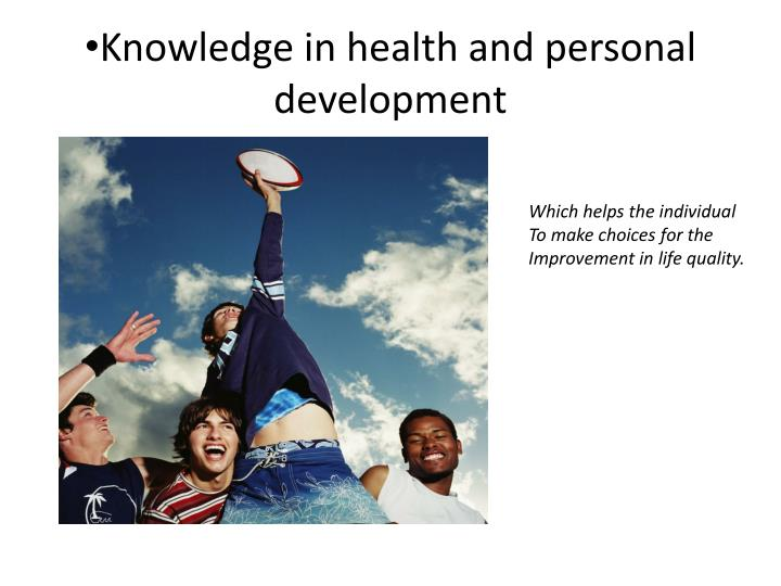 Knowledge in health and personal development