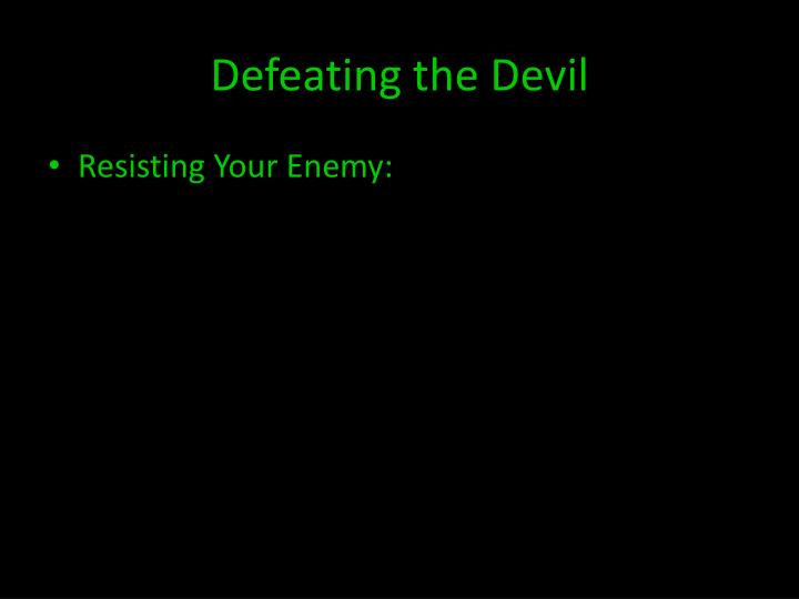 Defeating the Devil