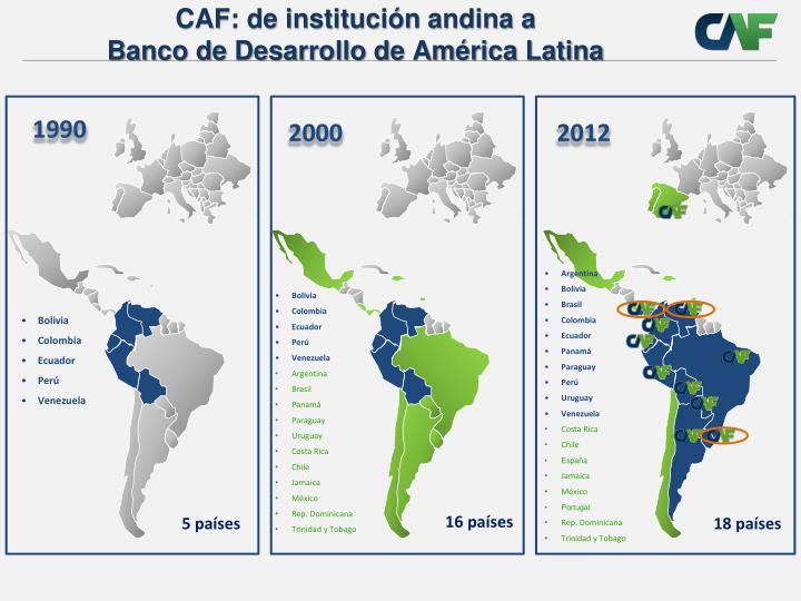 CAF: de institución andina a
