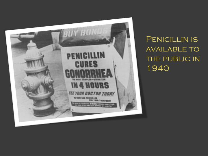 Penicillin is available to the public in 1940