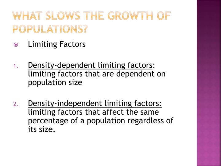 What slows the growth of populations?
