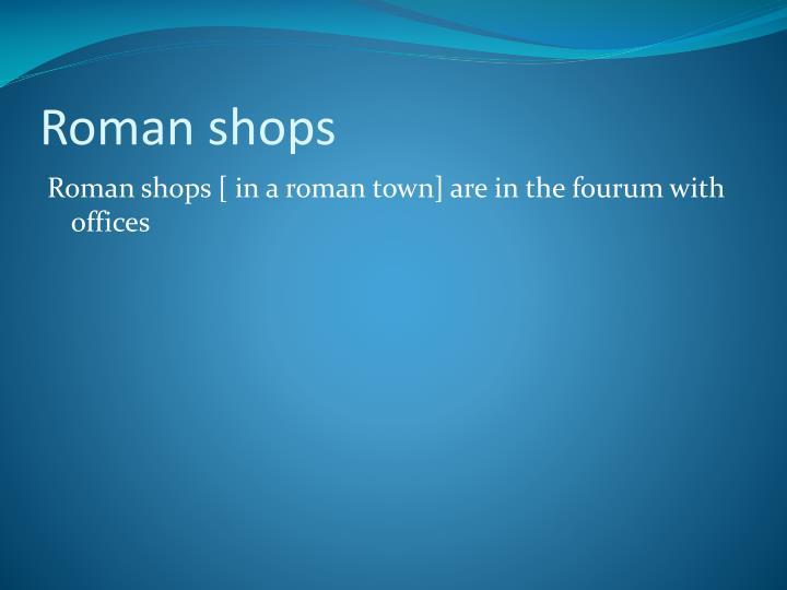 Roman shops