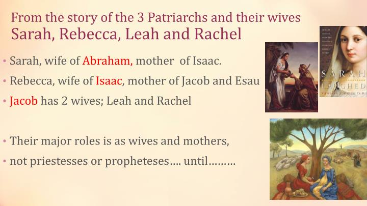 From the story of the 3 Patriarchs and their wives
