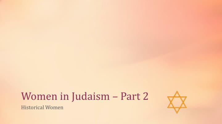 Women in Judaism – Part 2