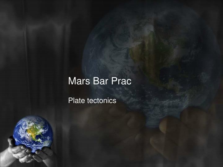 Mars Bar Prac