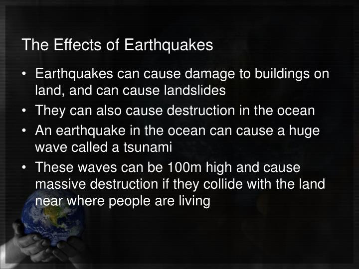 The Effects of Earthquakes