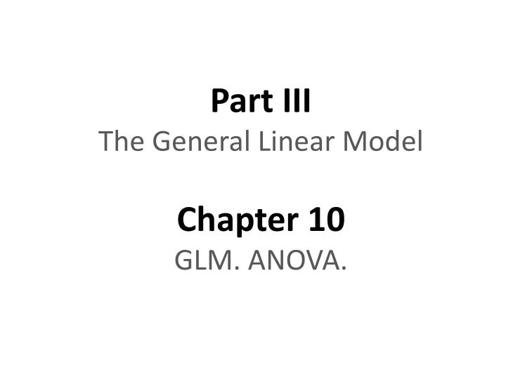 Part iii the general linear model chapter 10 glm anova
