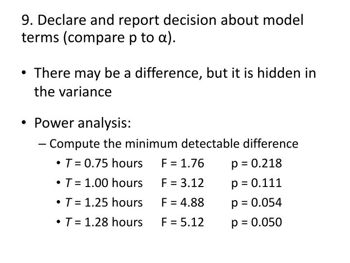 9. Declare and report decision about model terms (compare