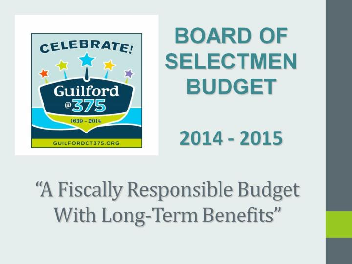 A fiscally responsible budget with long term benefits