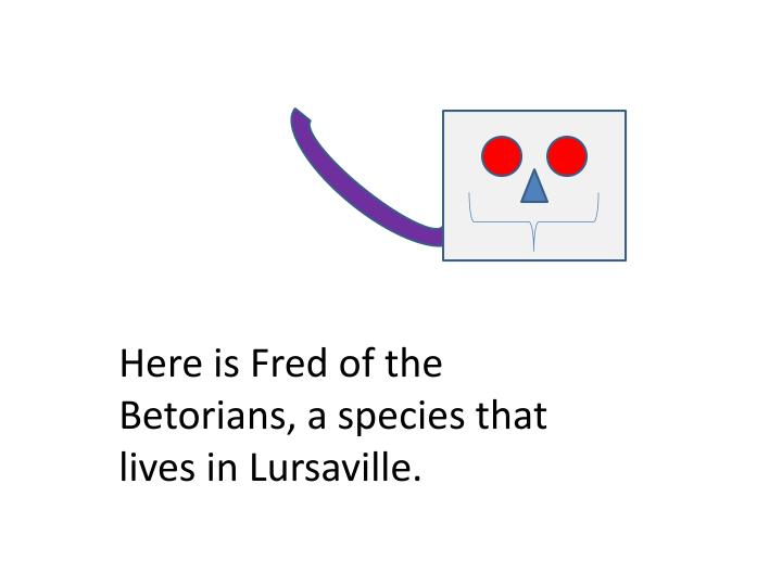 Here is Fred of the