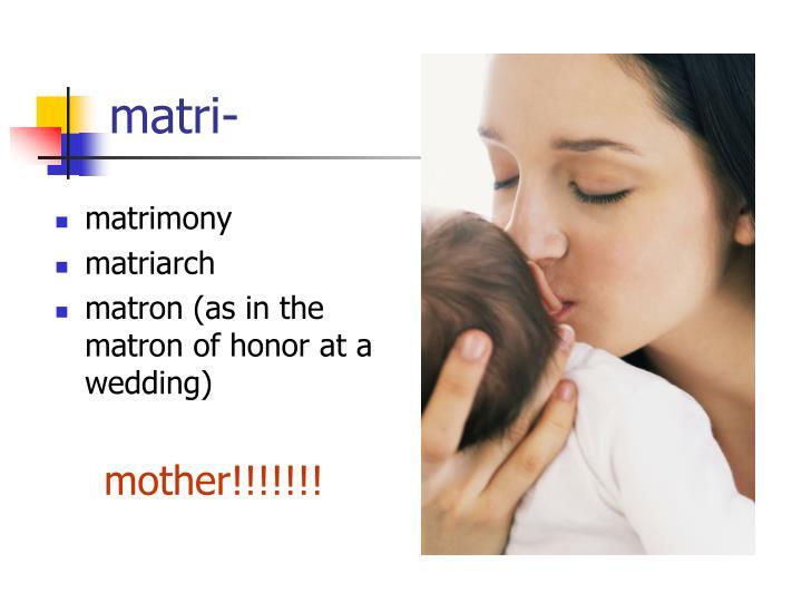 matri-