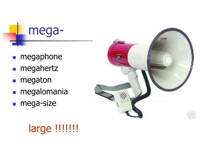 mega-