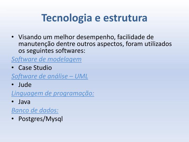 Tecnologia e estrutura