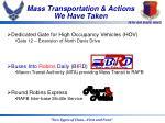 mass transportation actions we have taken