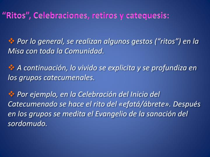 """""""Ritos"""", Celebraciones, retiros y catequesis:"""