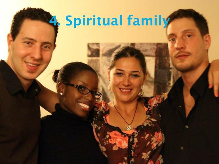 4. Spiritual family