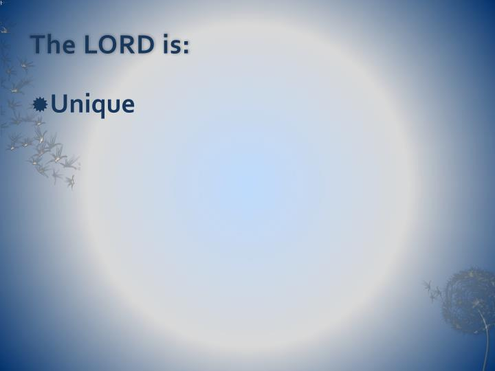 The LORD is: