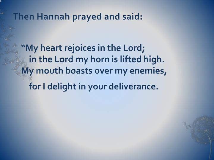 Then Hannah prayed and said