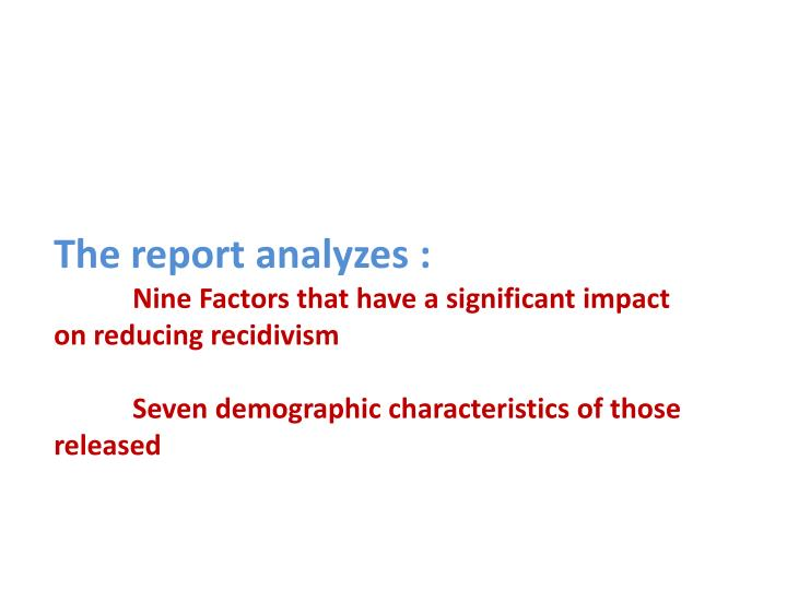 The report analyzes :