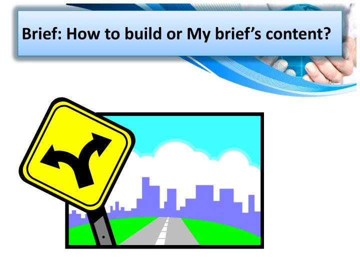 Brief: How to build or My brief's content?