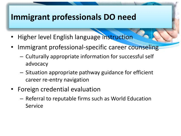 Immigrant professionals DO need