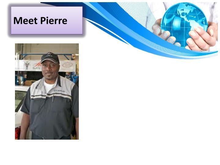 Meet Pierre